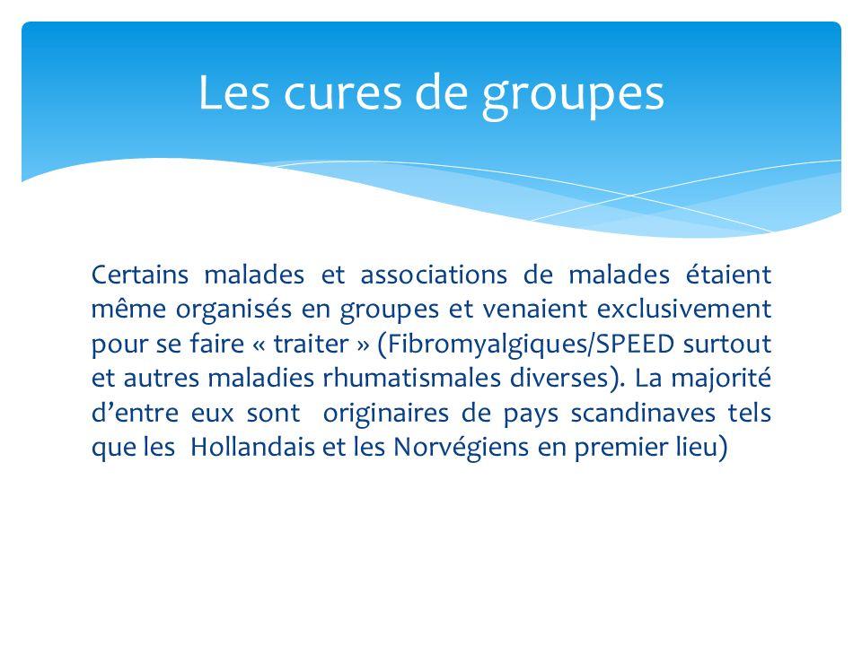 Certains malades et associations de malades étaient même organisés en groupes et venaient exclusivement pour se faire « traiter » (Fibromyalgiques/SPEED surtout et autres maladies rhumatismales diverses).