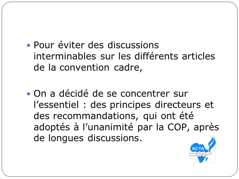 Pour éviter des discussions interminables sur les différents articles de la convention cadre, On a décidé de se concentrer sur lessentiel : des princi