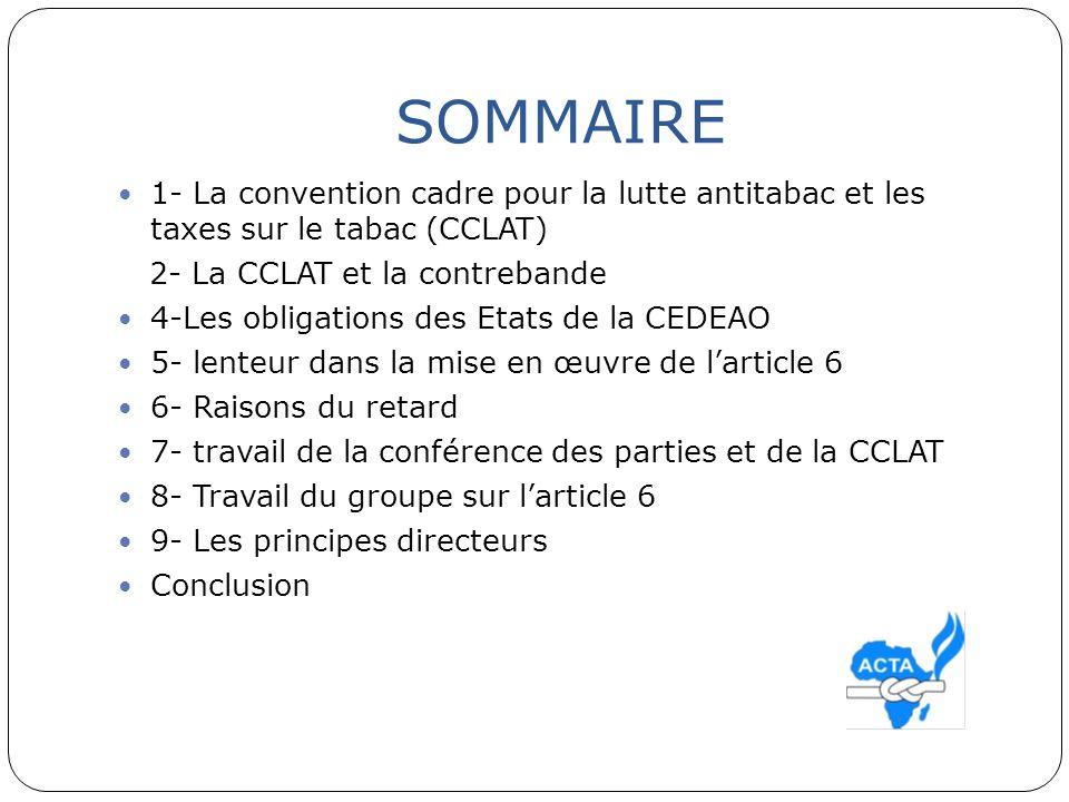 SOMMAIRE 1- La convention cadre pour la lutte antitabac et les taxes sur le tabac (CCLAT) 2- La CCLAT et la contrebande 4-Les obligations des Etats de
