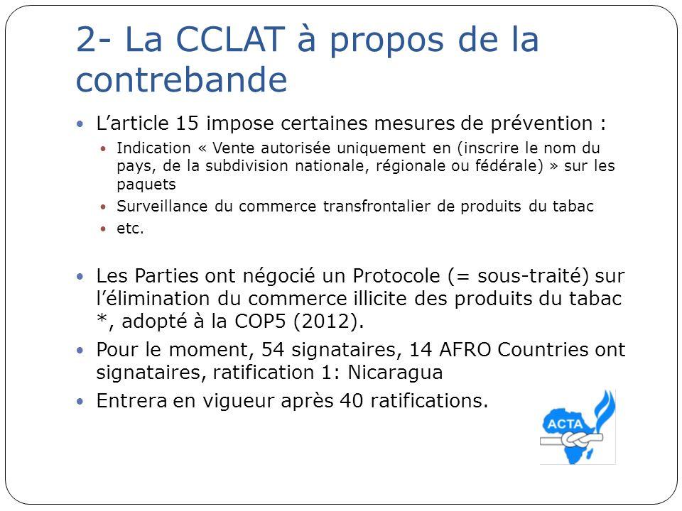 2- La CCLAT à propos de la contrebande Larticle 15 impose certaines mesures de prévention : Indication « Vente autorisée uniquement en (inscrire le no