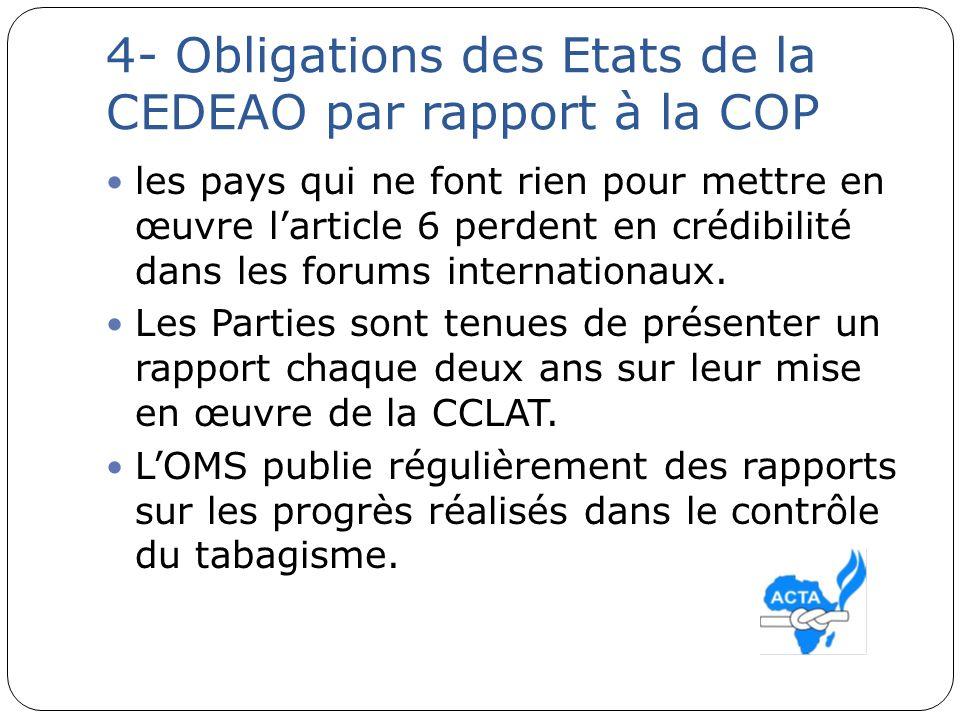 4- Obligations des Etats de la CEDEAO par rapport à la COP les pays qui ne font rien pour mettre en œuvre larticle 6 perdent en crédibilité dans les f