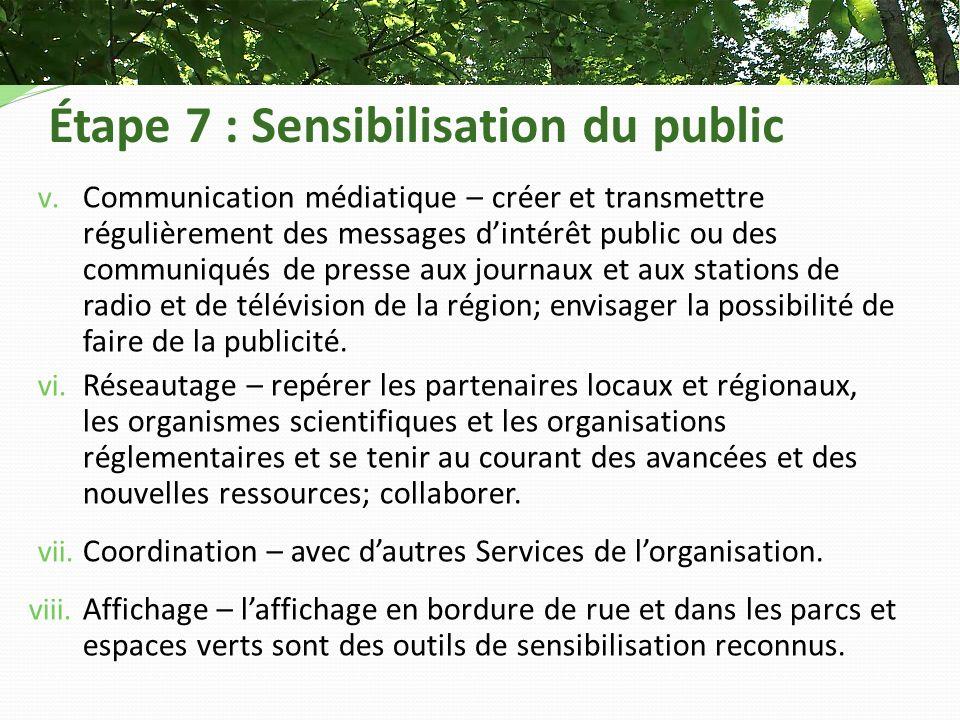Étape 7 : Sensibilisation du public v. Communication médiatique – créer et transmettre régulièrement des messages dintérêt public ou des communiqués d