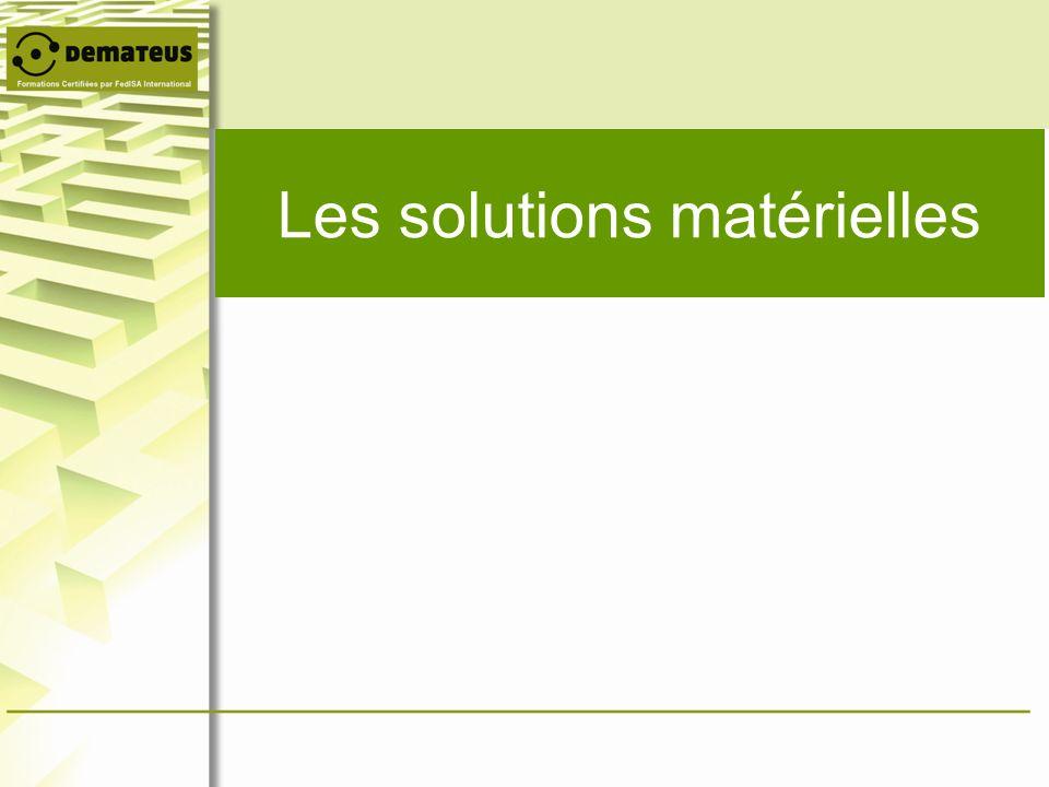 Les solutions matérielles