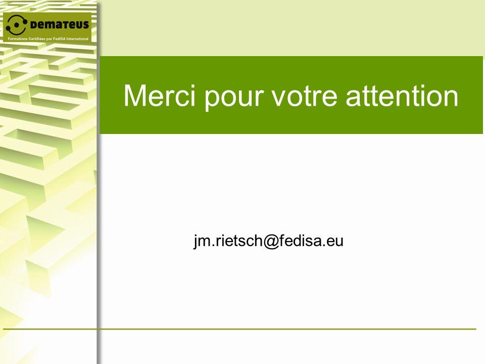 Merci pour votre attention jm.rietsch@fedisa.eu