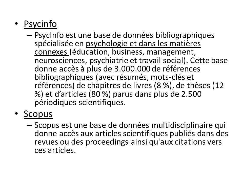 Psycinfo – PsycInfo est une base de données bibliographiques spécialisée en psychologie et dans les matières connexes (éducation, business, management
