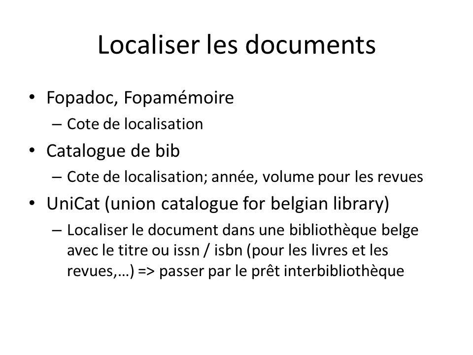 Localiser les documents Fopadoc, Fopamémoire – Cote de localisation Catalogue de bib – Cote de localisation; année, volume pour les revues UniCat (uni