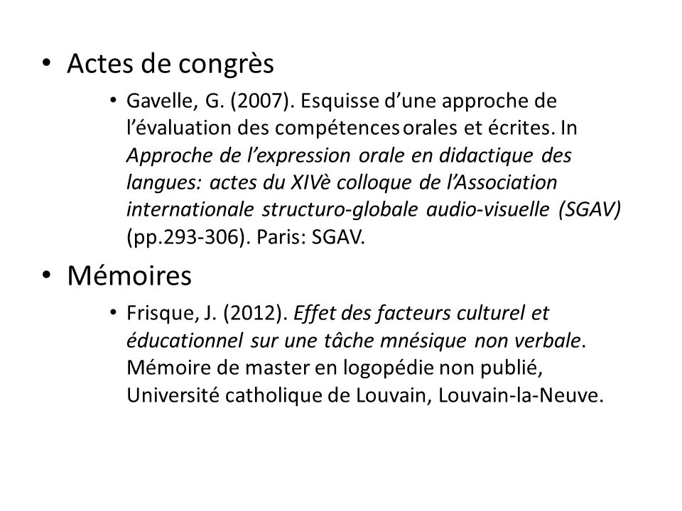 Actes de congrès Gavelle, G. (2007). Esquisse dune approche de lévaluation des compétences orales et écrites. In Approche de lexpression orale en dida