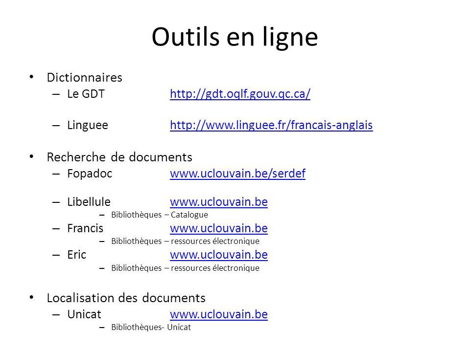 Outils en ligne Dictionnaires – Le GDThttp://gdt.oqlf.gouv.qc.ca/http://gdt.oqlf.gouv.qc.ca/ – Lingueehttp://www.linguee.fr/francais-anglaishttp://www