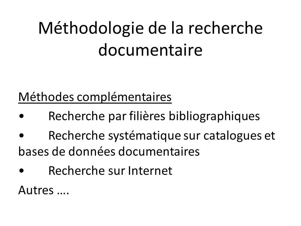 Méthodologie de la recherche documentaire Méthodes complémentaires Recherche par filières bibliographiques Recherche systématique sur catalogues et ba