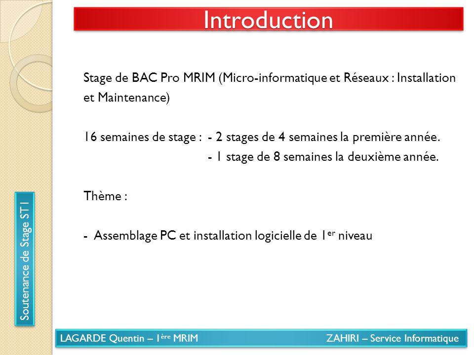 LAGARDE Quentin – 1 ère MRIM ZAHIRI – Service Informatique Soutenance de Stage ST1 Activités - Descriptif 1 ère Semaine - Installation logicielle de premier niveau.