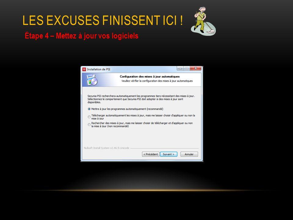 LES EXCUSES FINISSENT ICI ! Étape 4 – Mettez à jour vos logiciels