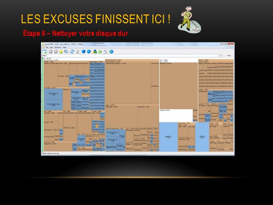 LES EXCUSES FINISSENT ICI ! Étape 6 – Nettoyer votre disque dur