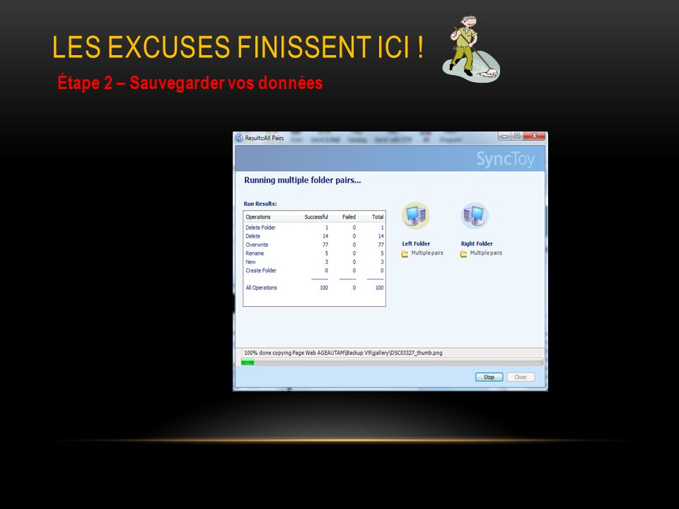 LES EXCUSES FINISSENT ICI ! Étape 2 – Sauvegarder vos données