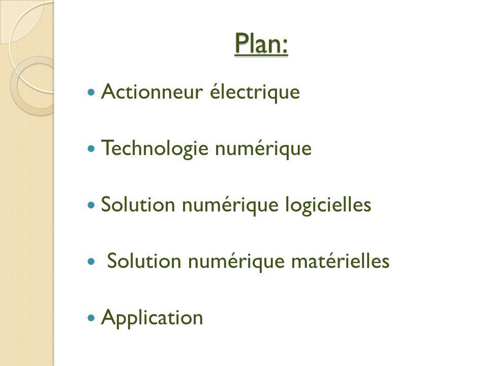 Actionneur électrique Définition: Les actionneurs sont situés dans la partie opérative d un système automatisé.