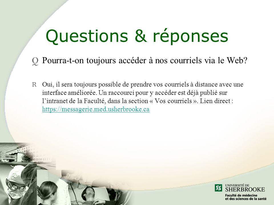 Questions & réponses Q Pourra-t-on toujours accéder à nos courriels via le Web.
