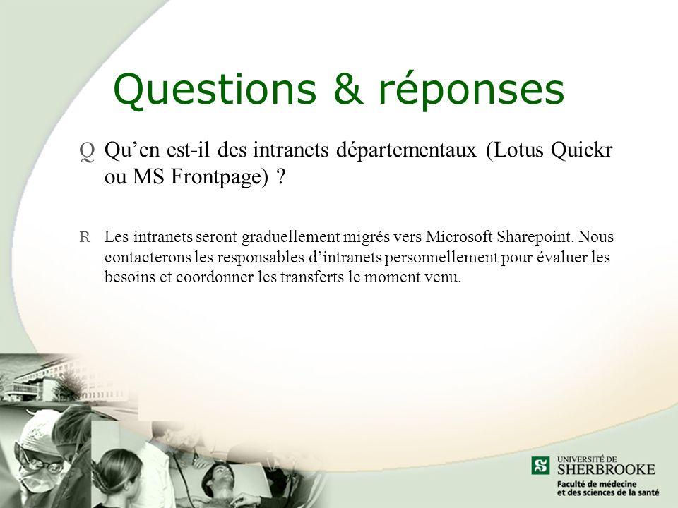 Questions & réponses Q Quen est-il des intranets départementaux (Lotus Quickr ou MS Frontpage) .