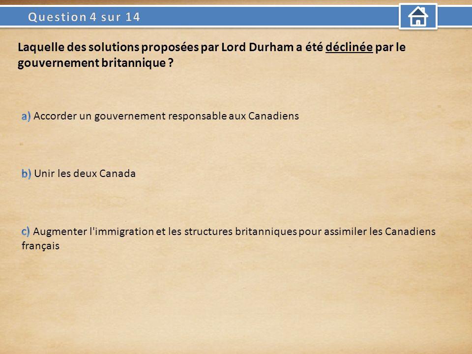 Laquelle des solutions proposées par Lord Durham a été déclinée par le gouvernement britannique ?