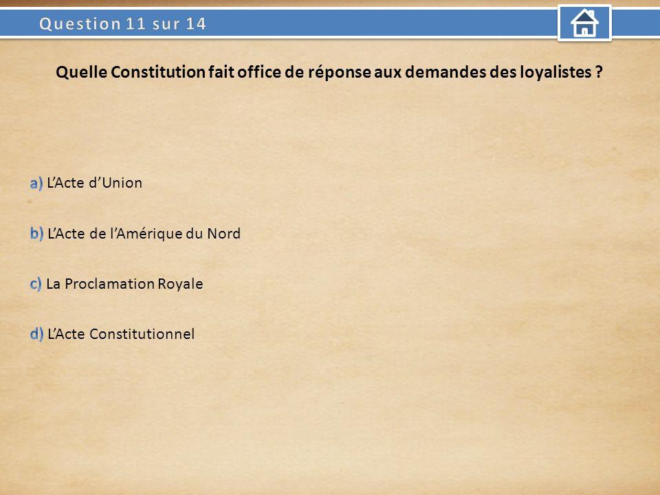Quelle Constitution fait office de réponse aux demandes des loyalistes