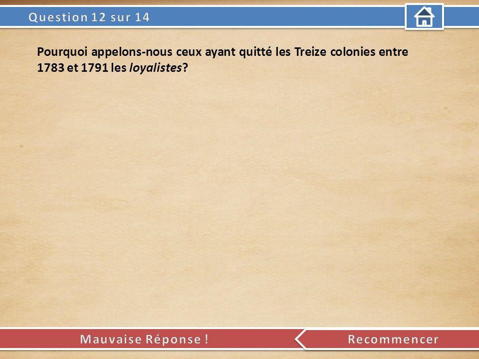 Pourquoi appelons-nous ceux ayant quitté les Treize colonies entre 1783 et 1791 les loyalistes