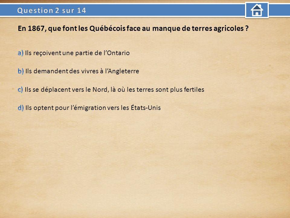 En 1867, que font les Québécois face au manque de terres agricoles ?