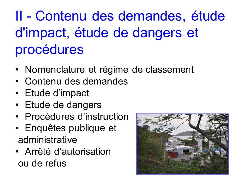 II - Contenu des demandes, étude d'impact, étude de dangers et procédures Nomenclature et régime de classement Contenu des demandes Etude dimpact Etud