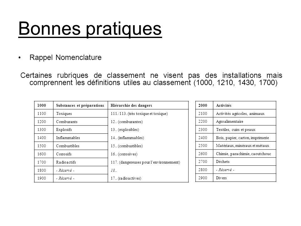 Bonnes pratiques Rappel Nomenclature Certaines rubriques de classement ne visent pas des installations mais comprennent les définitions utiles au clas