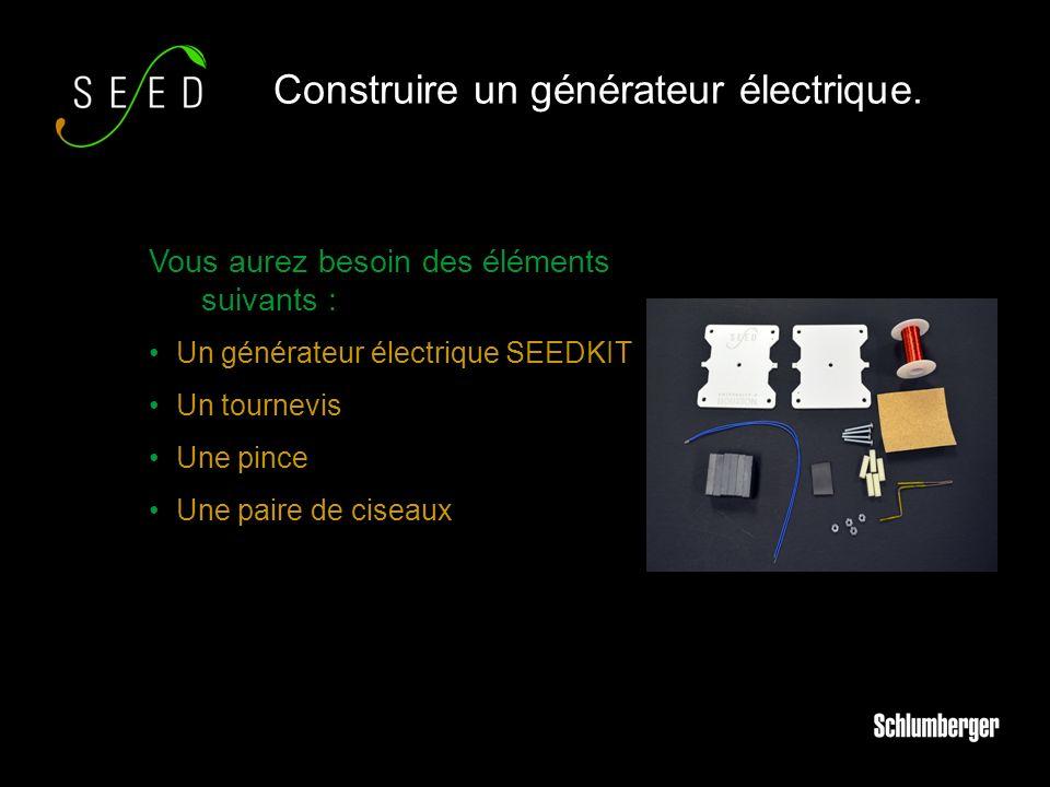 Vous aurez besoin des éléments suivants : Un générateur électrique SEEDKIT Un tournevis Une pince Une paire de ciseaux Construire un générateur électrique.