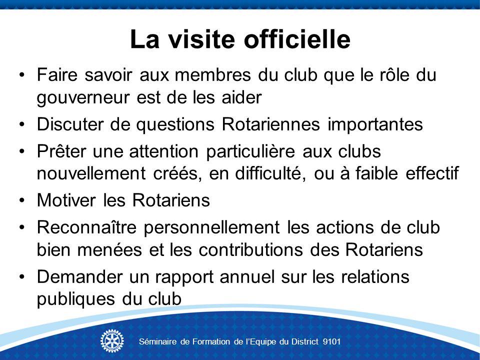 La visite officielle Faire savoir aux membres du club que le rôle du gouverneur est de les aider Discuter de questions Rotariennes importantes Prêter