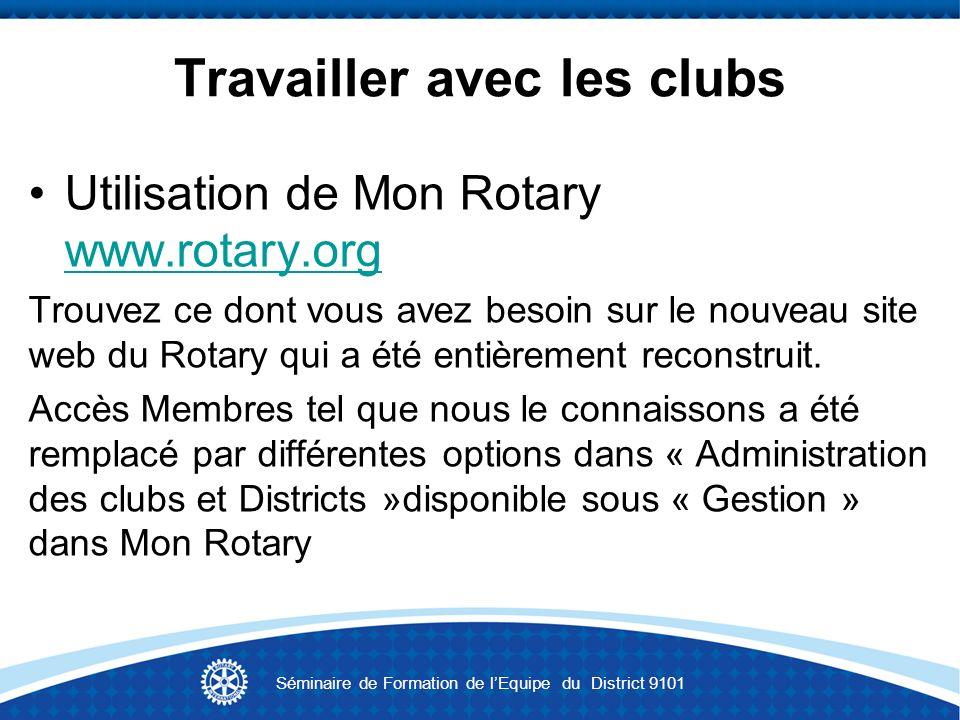 Travailler avec les clubs Utilisation de Mon Rotary www.rotary.org www.rotary.org Trouvez ce dont vous avez besoin sur le nouveau site web du Rotary q