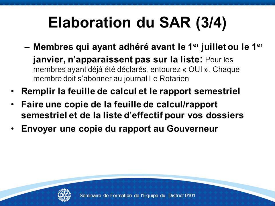 Elaboration du SAR (3/4) –Membres qui ayant adhéré avant le 1 er juillet ou le 1 er janvier, napparaissent pas sur la liste : Pour les membres ayant d