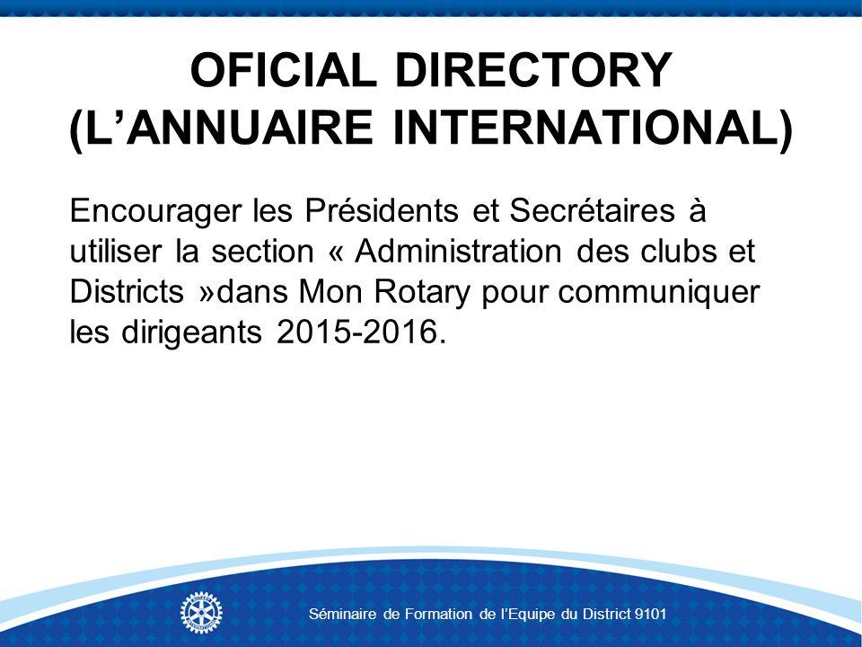 OFICIAL DIRECTORY (LANNUAIRE INTERNATIONAL) Encourager les Présidents et Secrétaires à utiliser la section « Administration des clubs et Districts »da