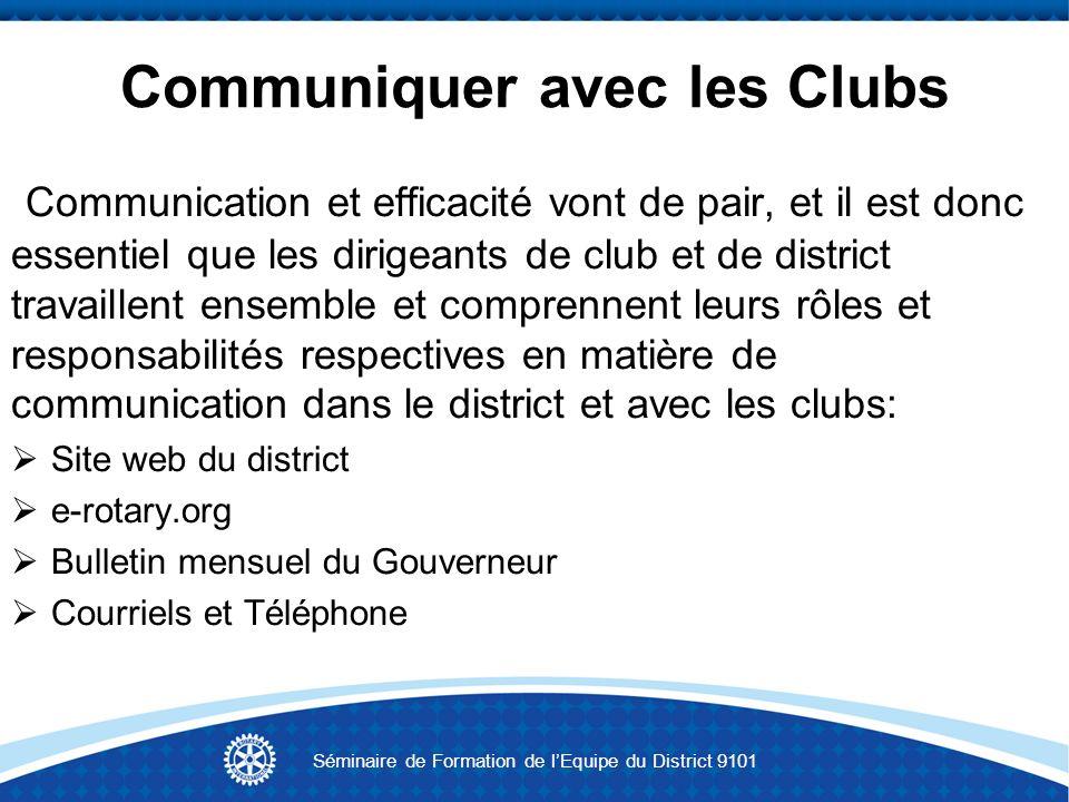 Communiquer avec les Clubs Communication et efficacité vont de pair, et il est donc essentiel que les dirigeants de club et de district travaillent en