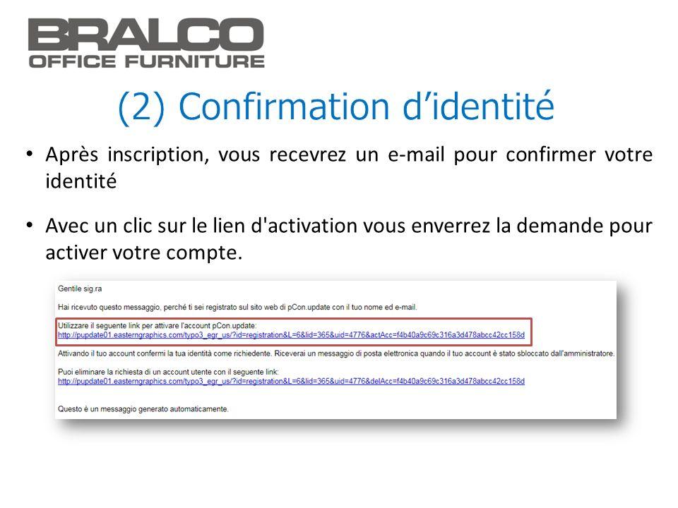 Après inscription, vous recevrez un e-mail pour confirmer votre identité Avec un clic sur le lien d'activation vous enverrez la demande pour activer v