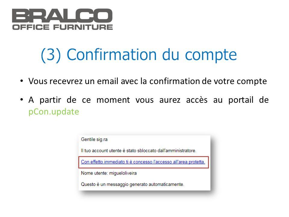 Vous recevrez un email avec la confirmation de votre compte A partir de ce moment vous aurez accès au portail de pCon.update
