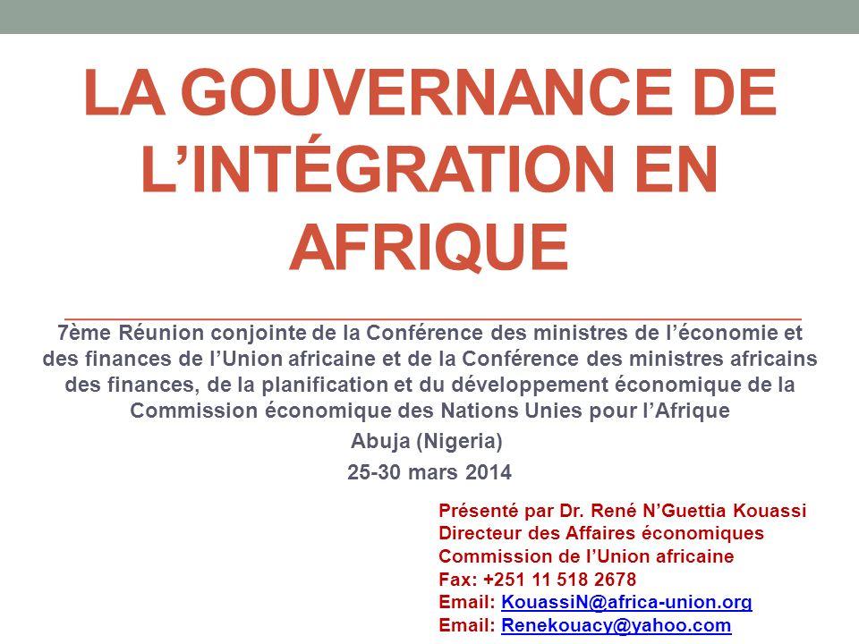LA GOUVERNANCE DE LINTÉGRATION EN AFRIQUE 7ème Réunion conjointe de la Conférence des ministres de léconomie et des finances de lUnion africaine et de