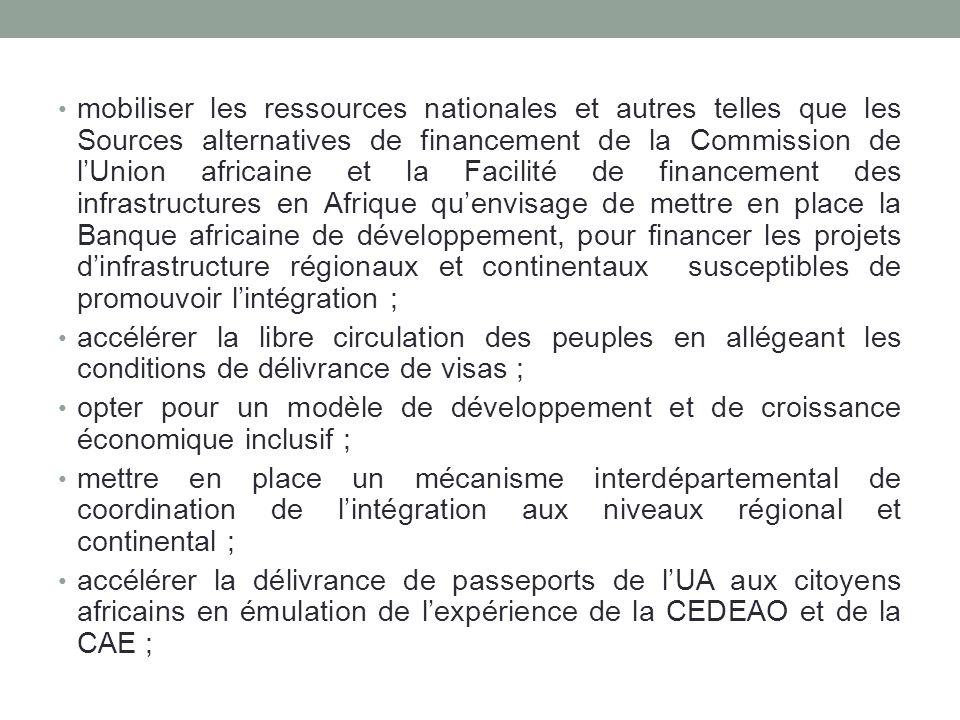 mobiliser les ressources nationales et autres telles que les Sources alternatives de financement de la Commission de lUnion africaine et la Facilité d