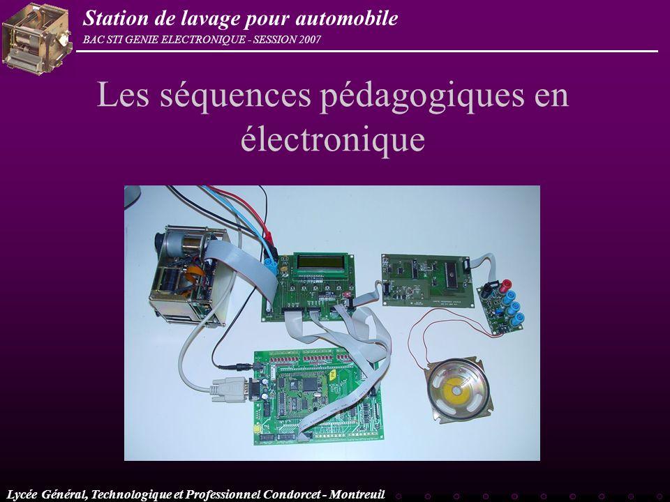 Lycée Général, Technologique et Professionnel Condorcet - Montreuil BAC STI GENIE ELECTRONIQUE - SESSION 2007 Station de lavage pour automobile Les sé