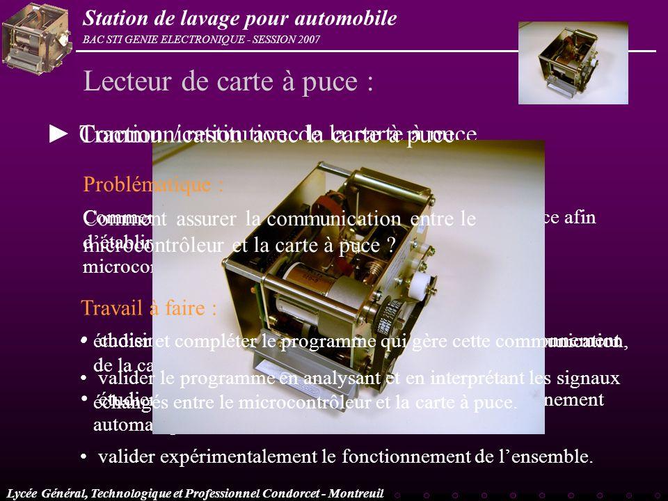 Lycée Général, Technologique et Professionnel Condorcet - Montreuil BAC STI GENIE ELECTRONIQUE - SESSION 2007 Station de lavage pour automobile Tracti
