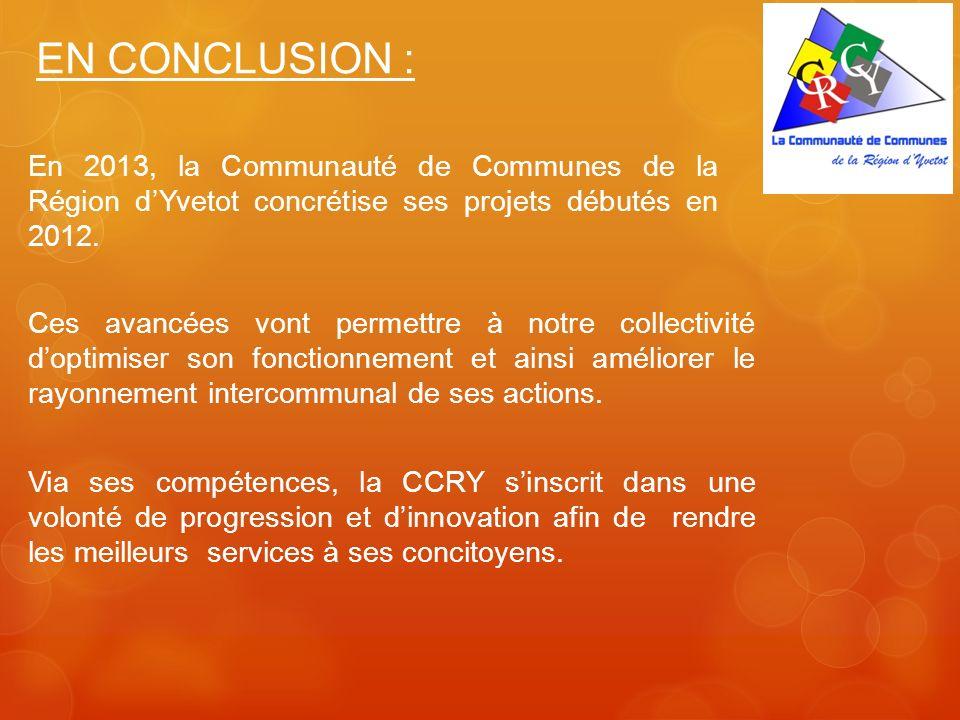 En 2013, la Communauté de Communes de la Région dYvetot concrétise ses projets débutés en 2012. Ces avancées vont permettre à notre collectivité dopti
