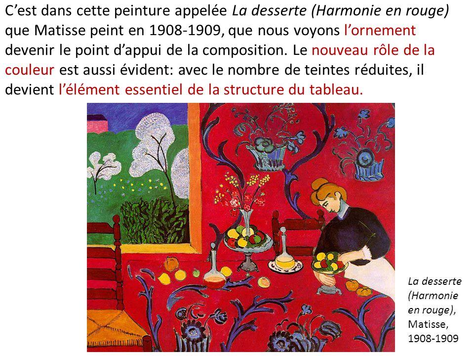 Cest dans cette peinture appelée La desserte (Harmonie en rouge) que Matisse peint en 1908-1909, que nous voyons lornement devenir le point dappui de