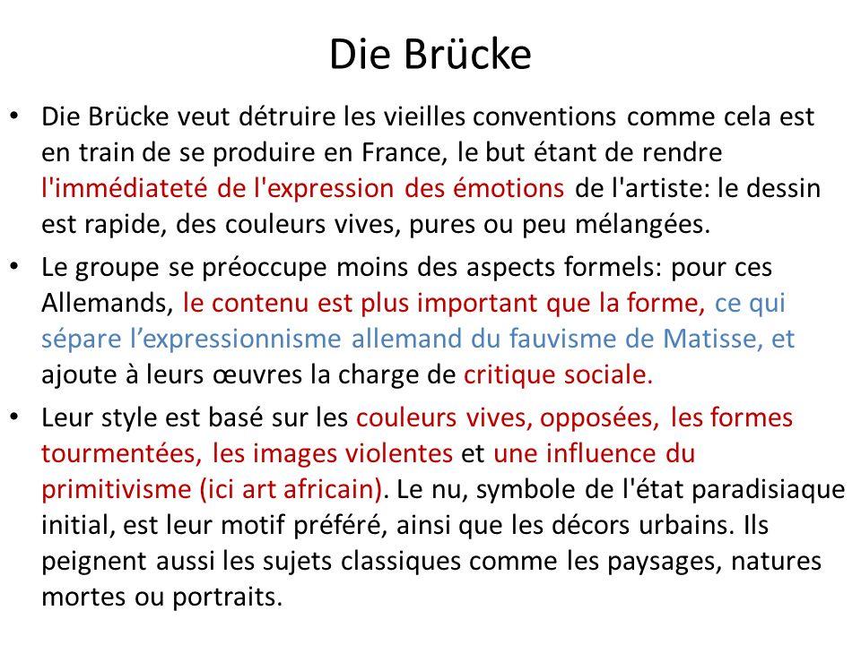 Die Brücke Die Brücke veut détruire les vieilles conventions comme cela est en train de se produire en France, le but étant de rendre l'immédiateté de