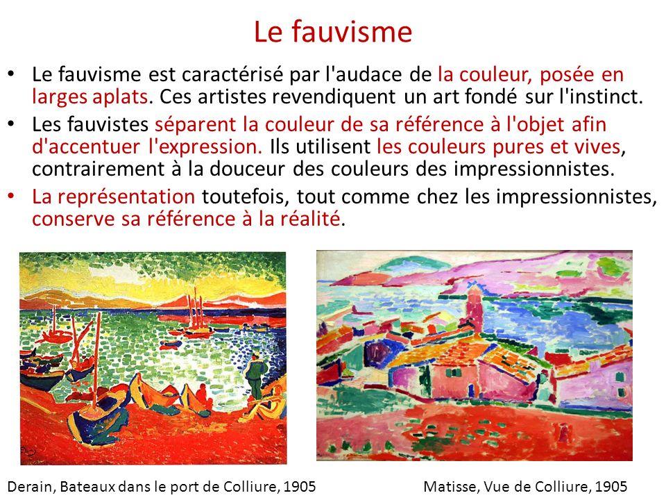 Le fauvisme Le fauvisme est caractérisé par l'audace de la couleur, posée en larges aplats. Ces artistes revendiquent un art fondé sur l'instinct. Les
