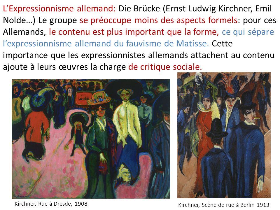 LExpressionnisme allemand: Die Brücke (Ernst Ludwig Kirchner, Emil Nolde…) Le groupe se préoccupe moins des aspects formels: pour ces Allemands, le co