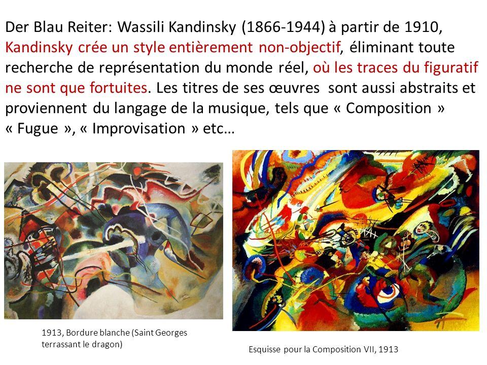 Der Blau Reiter: Wassili Kandinsky (1866-1944) à partir de 1910, Kandinsky crée un style entièrement non-objectif, éliminant toute recherche de représ