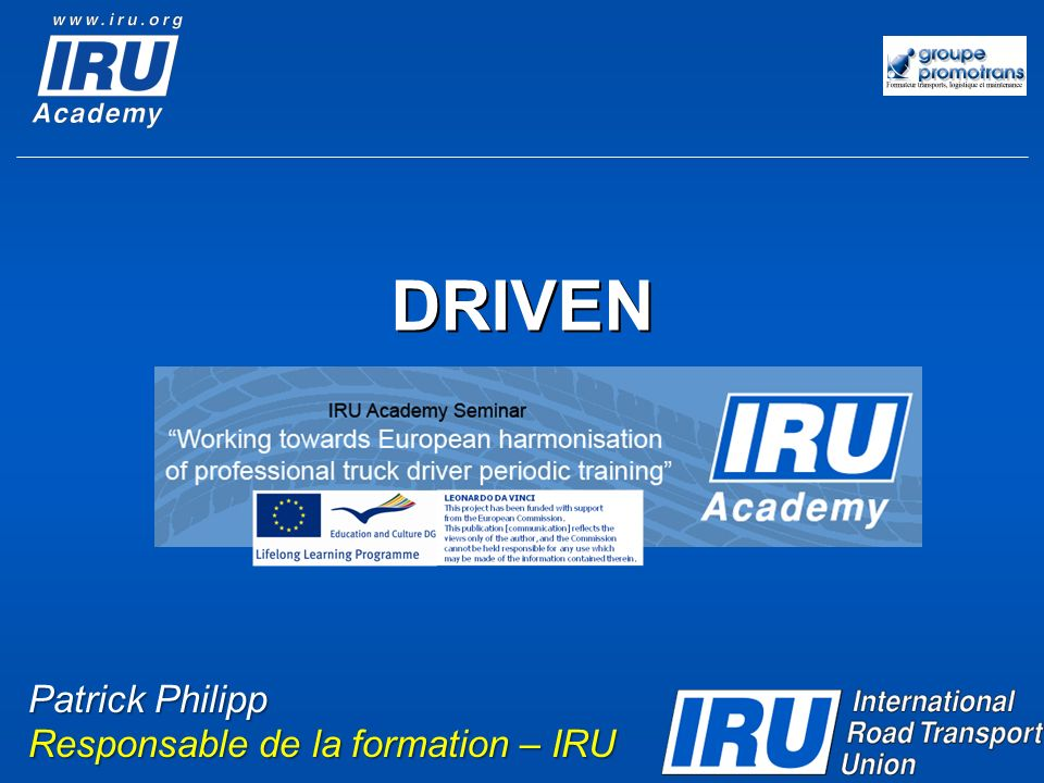 DRIVEN Patrick Philipp Responsable de la formation – IRU