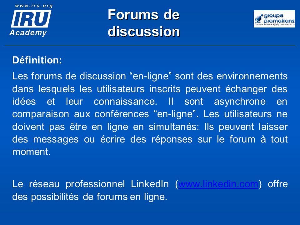 Définition: Les forums de discussion en-ligne sont des environnements dans lesquels les utilisateurs inscrits peuvent échanger des idées et leur conna