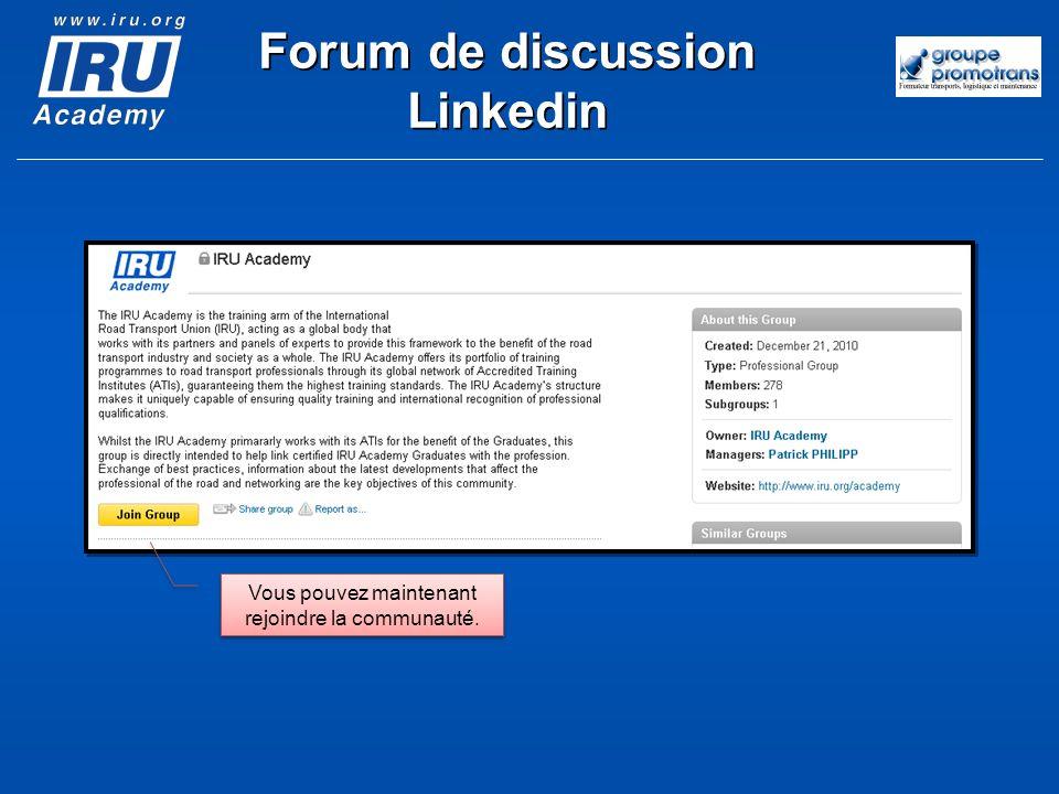 Vous pouvez maintenant rejoindre la communauté. Forum de discussion Linkedin