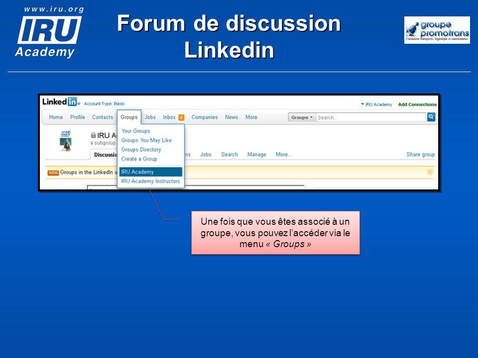 Une fois que vous êtes associé à un groupe, vous pouvez laccéder via le menu « Groups » Forum de discussion Linkedin