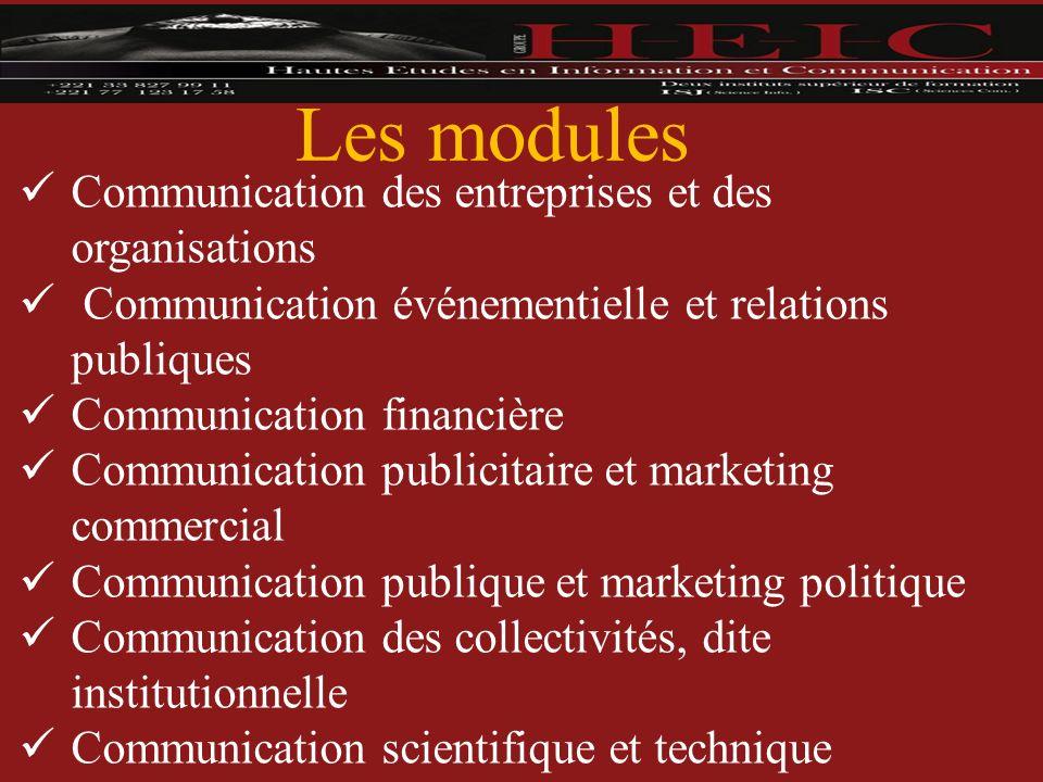 Les modules C ommunication des entreprises et des organisations Communication événementielle et relations publiques C ommunication financière C ommuni