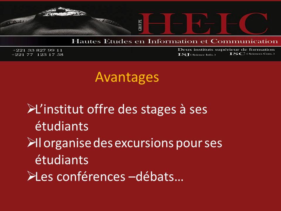 Avantages Linstitut offre des stages à ses étudiants Il organise des excursions pour ses étudiants Les conférences –débats…